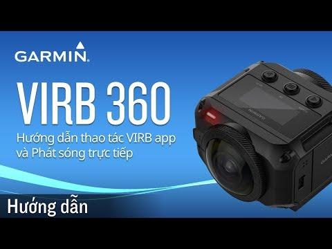 VIRB 360: Hướng dẫn thao tác VIRB app và Phát sóng trực tiếp