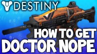 Destiny: Doctor Nope - Legendary Auto Rifle - Review&How To Get W/ Gameplay!