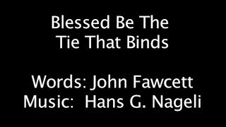 Blessed Be the Tie That Binds with lyrics