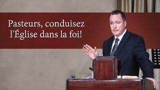 PASTEURS, CONDUISEZ L'ÉGLISE DANS LA FOI