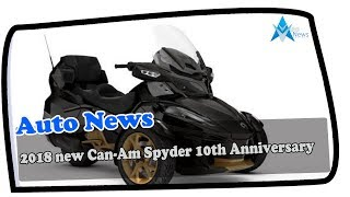 9. WOW AMAZING !!!2018 new Can Am Spyder 10th Anniversary Price & Spec