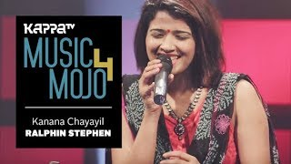 Video Kanana Chayayil - Ralfin Stephen - Music Mojo Season 4 - Kappa TV MP3, 3GP, MP4, WEBM, AVI, FLV Juli 2018