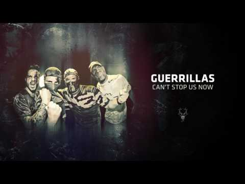 Guerrillas - Can't Stop Us Now
