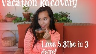 Vacation Recovery: How to lose 5-8lbs in 3 days - YouTube