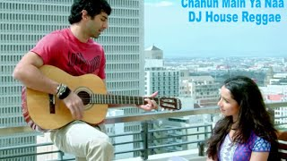 download lagu download musik download mp3 Chahun Main Ya Naa Versi Reggae DJ Chord Lirik
