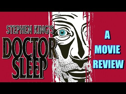 STEPHEN KING'S DOCTOR SLEEP - A Movie Review