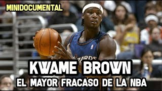 Kwame Brown - El Gran Fracaso de la NBA  | Mini Documental NBA