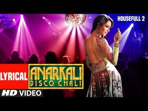 Lyrical : Anarkali Disco Chali Song | Housefull 2 | Malaika Arora Khan