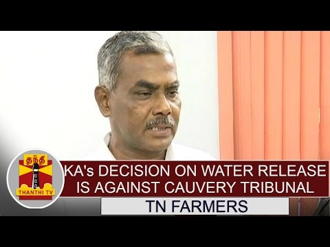 Karnatakas-decision-on-water-release-is-against-Cauvery-Tribunal-Verdict--TN-Farmers
