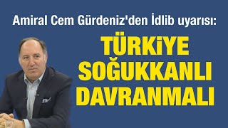 6. Amiral Cem Gürdeniz: Türkiye soğukkanlı davranmalı- Mavi Vatan- 05 Şubat 2020- Kıvanç Özdal
