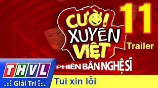 THVL | Cười xuyên Việt - Phiên bản nghệ sĩ 2016: Tập 11 - Tôi xin lỗi | Trailer, cuoi xuyen viet, cười xuyên việt 2016, gameshow cười xuyên việt