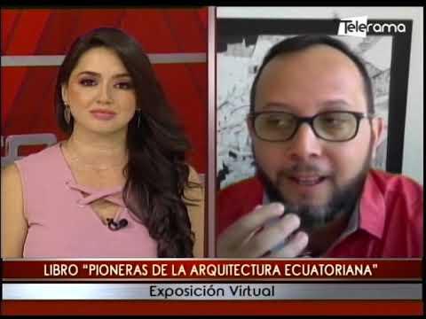 Libro Pioneras de la arquitectura ecuatoriana exposición virtual