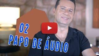 O Briefing e a criação do Jingle - Papo de Áudio 02
