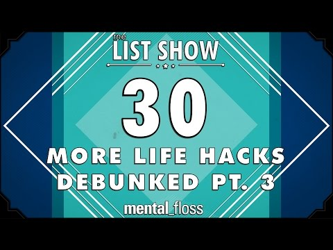 30 More Life Hacks Debunked Part Three