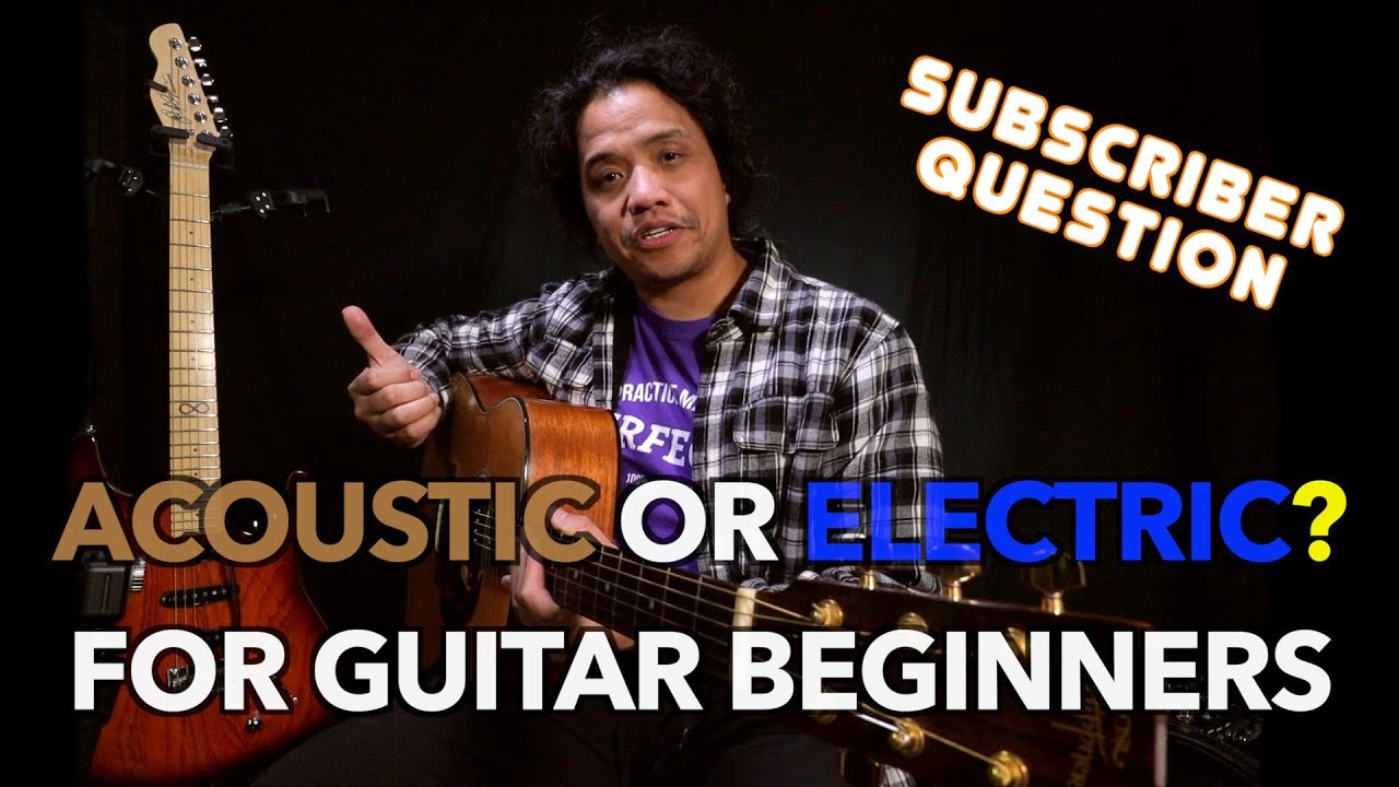 ACOUSTIC or ELECTRIC? For Absolute Guitar Beginners