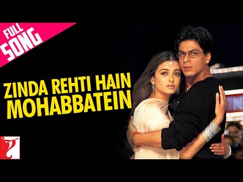 Video Zinda Rehti Hain Mohabbatein - Full Song | Mohabbatein | Shah Rukh Khan | Aishwarya Rai download in MP3, 3GP, MP4, WEBM, AVI, FLV January 2017