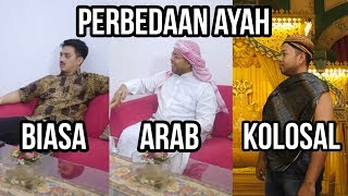 Video PERBEDAAN AYAH BIASA, ARAB, DAN KOLOSAL MP3, 3GP, MP4, WEBM, AVI, FLV Januari 2019
