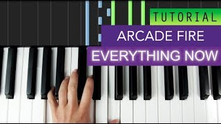 Arcade Fire - Everything Now ( Piano Tutorial )