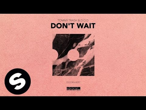 Tommy Trash & D.O.D - Don't Wait