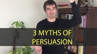3 MYTHS of Persuasion