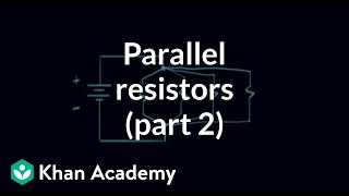 Parallel resistors (part 2) | Circuit analysis | Electrical engineering | Khan Academy
