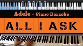 Adele - All I Ask - LOWER Key (Piano Karaoke / Sing Along)