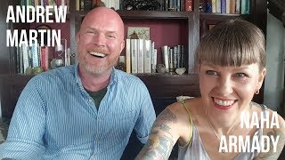 RISKING IT ALL FOR SPIRITUAL TRANSFORMATION - Andrew Martin & Naha Armády