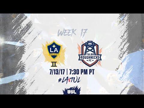 USL LIVE - LA Galaxy II vs Tulsa Roughnecks FC 7/13/17