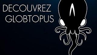 Bande Annonce de la chaîne Globtopus