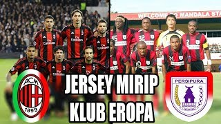 Download Video 10 Jersey Klub INDONESIA yang Mirip Jersey Klub Eropa MP3 3GP MP4