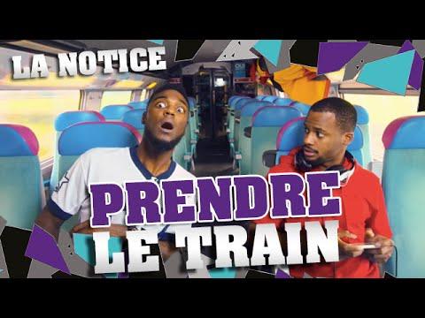 LA NOTICE - PRENDRE LE TRAIN