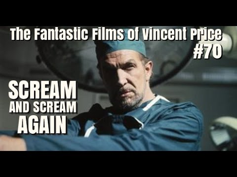 The Fantastic Films of Vincent Price #70 - Scream and Scream Again