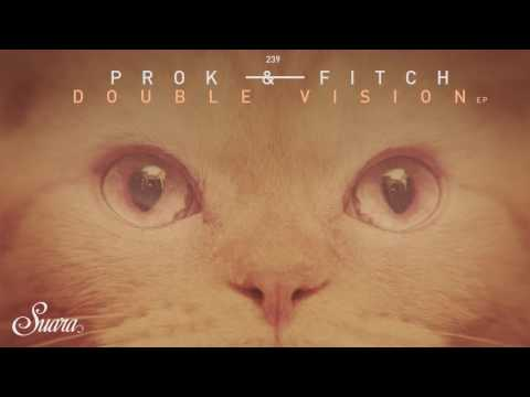 Prok & Fitch - Double Vision (Original Mix) [Suara]