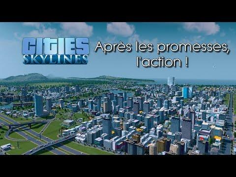 Cities Skylines - Après les promesses, l'action !
