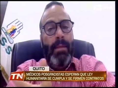 Médicos posgradistas esperan que ley humanitaria se cumpla y se firman contratos