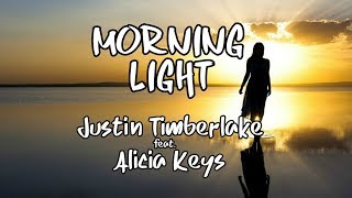 Justin Timberlake - MORNING LIGHT (feat. Alicia Keys) Lyrics / Lyric Video