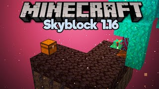 Starting Skyblock in the Nether! • Minecraft 1.16 Skyblock (Tutorial Let's Play) [Part 1]
