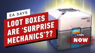 EA Defends Loot Boxes, Calls Them 'Surprise Mechanics' - IGN Now by IGN