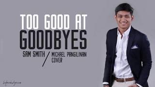 Sam Smith - Too Good At Goodbyes / Lyrics (Michael Pangilinan Cover)