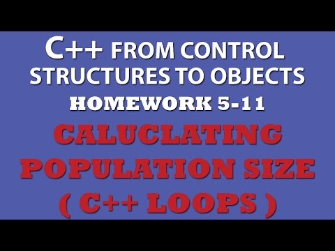 C++ Population Size & Growth (Ex 5.11) C++ While and For Loops
