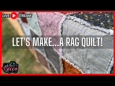 Let's Make a Cozy Rag Quilt (Live Sewing)