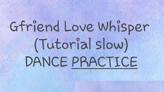 Video Gfriend Love Whisper (tutorial slow) DANCE PRACTICE (todas as membros) MP3, 3GP, MP4, WEBM, AVI, FLV September 2017