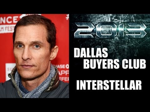 Buyer's - Dallas Buyers Club hits theaters in 2013, and Interstellar in 2014! With MUD and The Wolf of Wall Street as well, is 2013 the year Matthew McConaughey goes f...