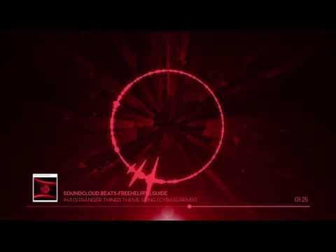 SoundCloud Beats #43-(Stranger Things Theme Song (Cybass Remix) HD 720p (видео)