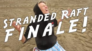 STRANDED RAFT FINALE! - JIMMY'S STRANDED?! (Real Life Skit)
