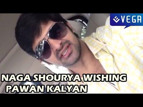 Naga Shourya Birthday Wishes to Power Star Pawan Kalyan