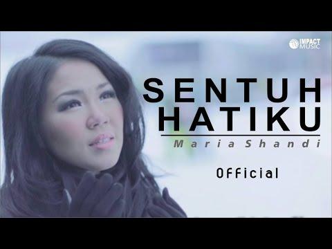 Download Lagu Maria Shandi - Sentuh Hatiku Music Video