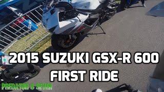 9. 2015 Suzuki GSX-R 600 First Ride and Reaction