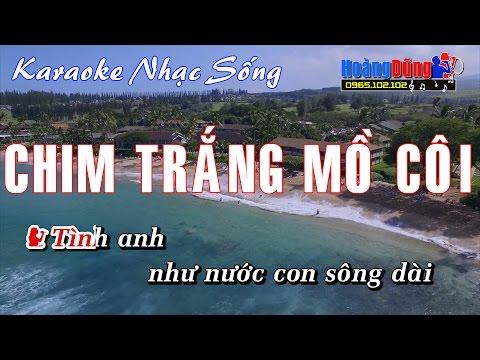 Karaoke Nhạc Sống - Chim Trắng Mồ Côi - Beat chất lượng cao - Thời lượng: 6:11.