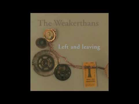 The Weakerthans - Left And Leaving (Full Album)
